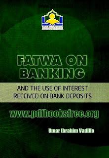 Fatawa On Banking By Umar Ibrahim Vadillo Free Download in PDF