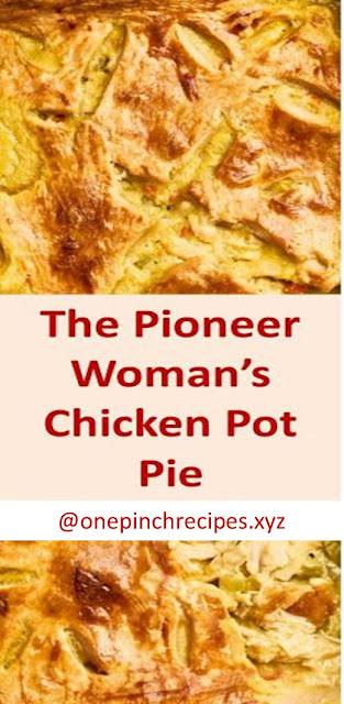 The Pioneer Woman's Chicken Pot Pie