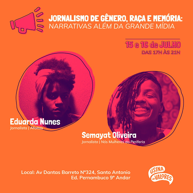 Usina de Valores promove oficina gratuita sobre jornalismo de gênero, raça e memória nos dias 15 e 16 de julho, em Recife