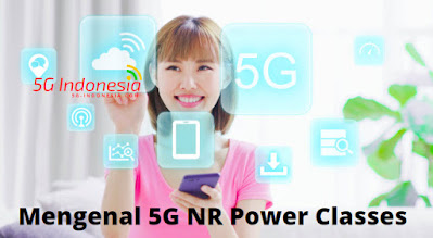 Mengenal 5G NR Power Classes