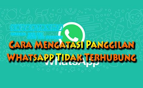 Cara Mengatasi Panggilan Whatsapp Tidak Terhubung