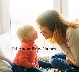 tai-ahom-baby-names-top-baby-names-most
