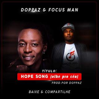 Doppaz & Focus Man - Hope Song (Olhe Pro Céu)