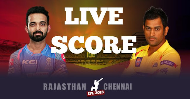 IPL 2018 Match 43 RR vs CSK Live Score and Full Scorecard