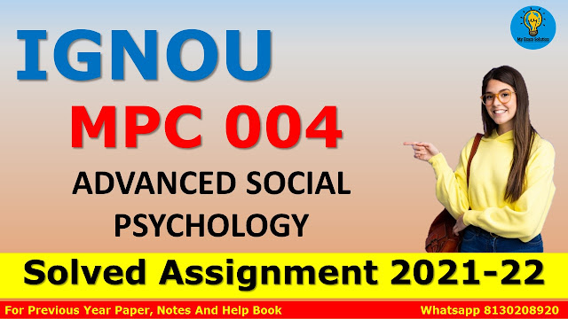 MPC 004 ADVANCED SOCIAL PSYCHOLOGY Solved Assignment 2021-22