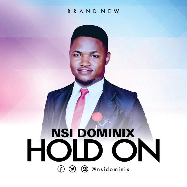 "[Music] ""HOLD ON"" - Nsi Dominix || Instagram @nsidominix"
