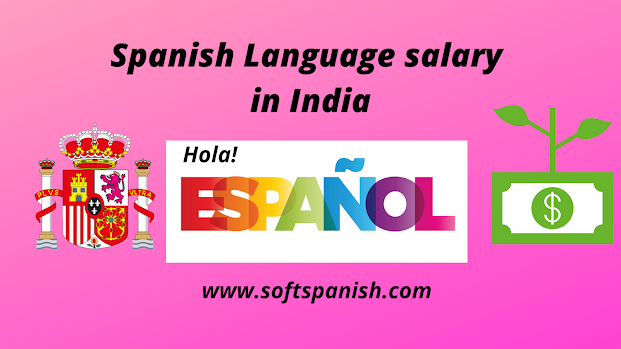 Spanish language salary in India, Learn Spanish in India, Spanish translator salary