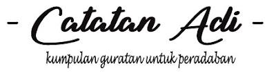 Blog personal catatan adi - kumpulan guratan untuk peradaban