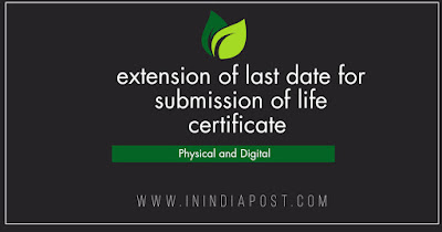 Extension of last date for submission of Life certificate