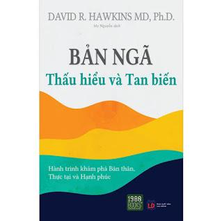 Bản Ngã - Thấu Hiểu Và Tan Biết - Hành Trình Khám Phá Bản Thân, Thành Đạt Và Hạnh Phúc ebook PDF-EPUB-AWZ3-PRC-MOBI