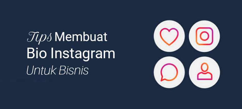 Tips Membuat Bio Instagram untuk Bisnis