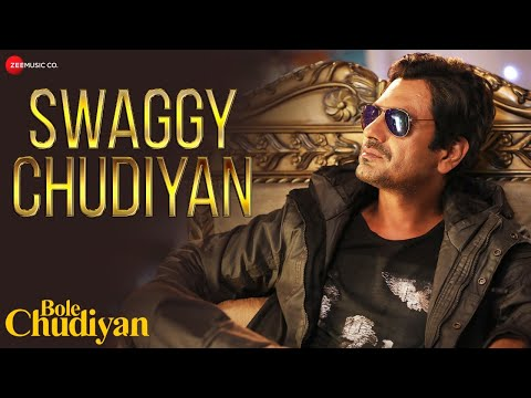 Swaggy Chudiyan Lyrics - Nawazuddin Siddiqui