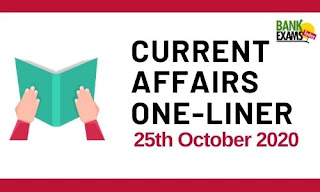 Current Affairs One-Liner: 25th October 2020