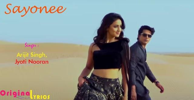 Sayonee (सयोनी ) Hindi and English Lyrics - Arijit Singh, Jyoti Nooran   latest Hindi song lyrics