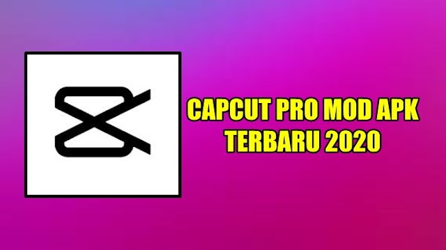 Download Apk Capcut Pro Mod v2.5.0 No Watermark, All Unlocked