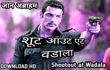 Shootout at Wadala Movie Download 480p, shootout wadala, shout at wadala, shootout at wadala
