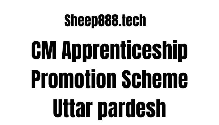 CM Apprenticeship Promotion Scheme Uttar pardesh