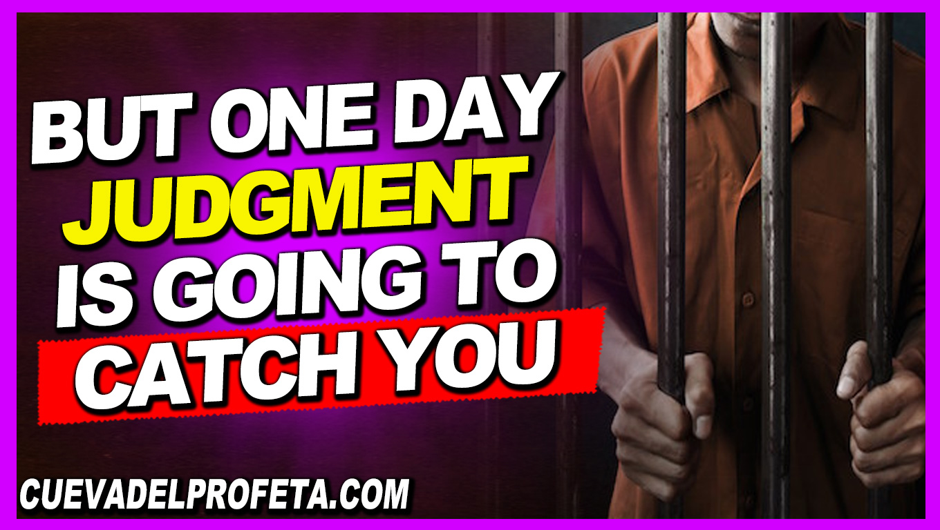 But one day Judgment is going to catch you - William Marrion Branham
