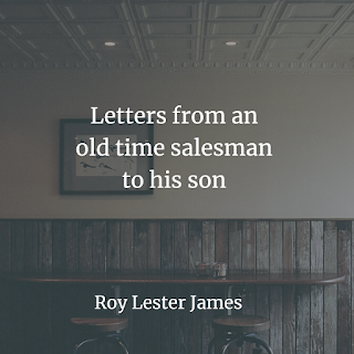 Letters from an old time salesman to his son