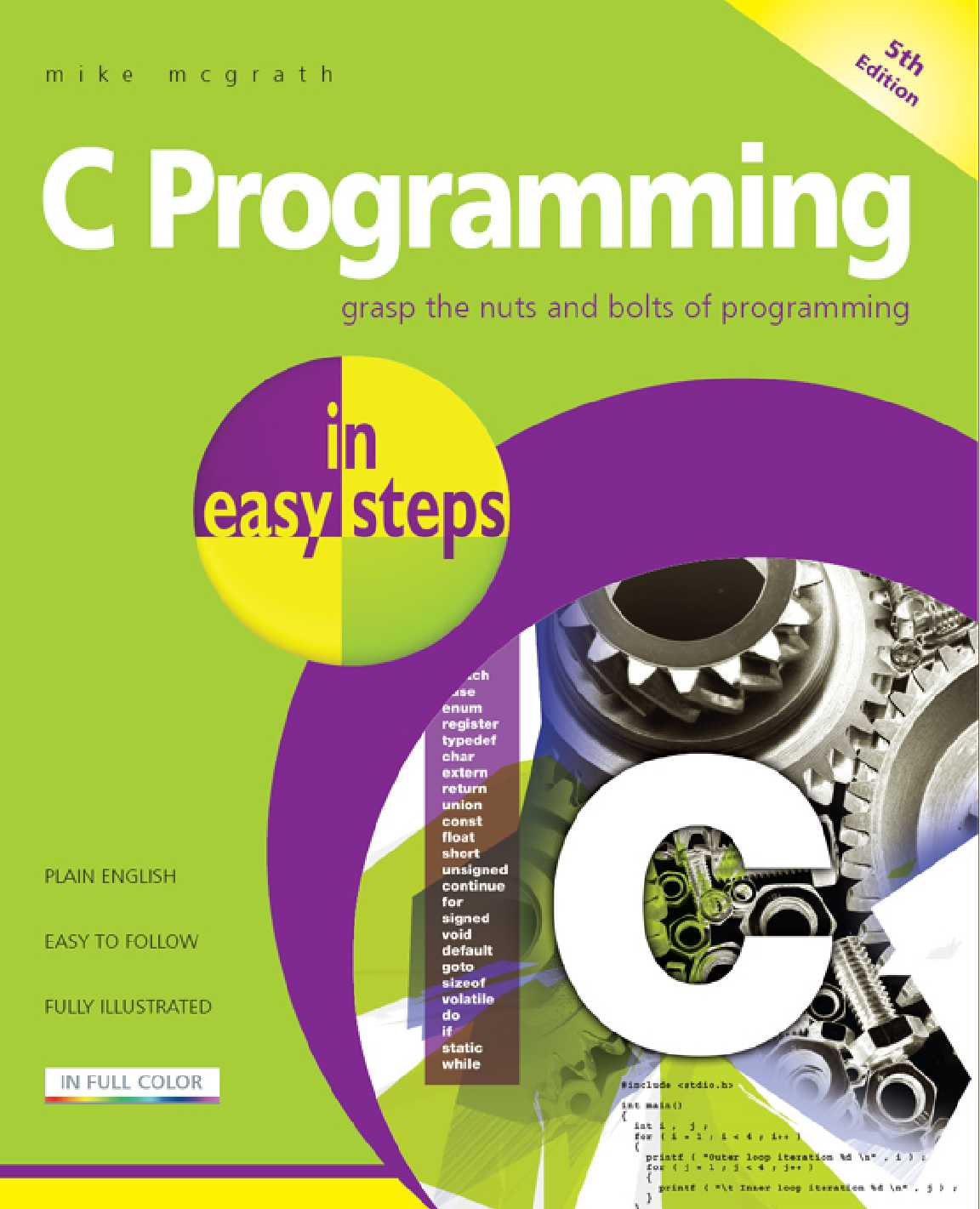 C Programming in easy steps: Updated for the GNU Compiler version 6.3.0 and Windows 10, 5th Edition