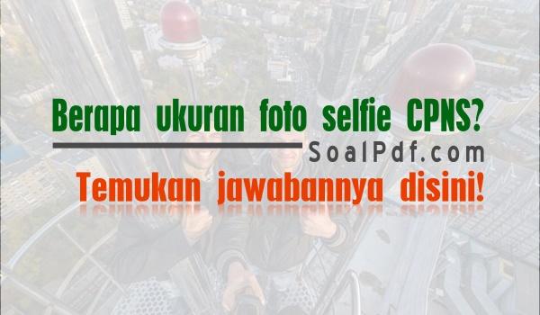 Ukuran Foto Selfie CPNS