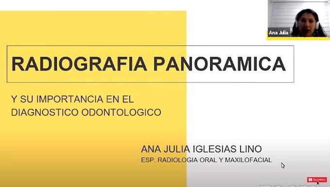WEBINAR: Radiografía Panorámica y su importancia en el diagnóstico odontológico - Dra. Ana Julia Iglesias Lino
