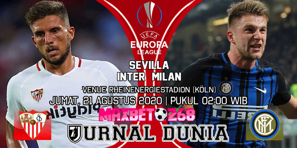 Prediksi Sevilla vs Inter Milan 22 Agustus 2020 Pukul 02:00 WIB