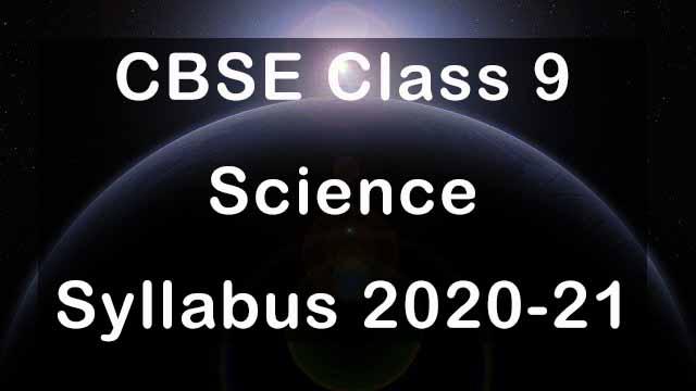 CBSE Class 9 Science Syllabus 2020-21