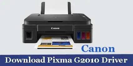 Canon Pixma G2010 Printer Scanner Driver [Download]
