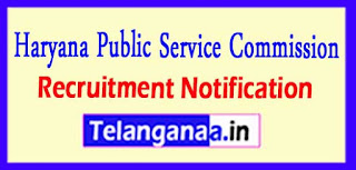 Haryana Public Service Commission (HPSC) Recruitment Notification 2017