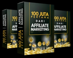 100 Juta Pertama dari Affiliate Marketing
