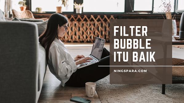 Bubble Filter Itu Baik