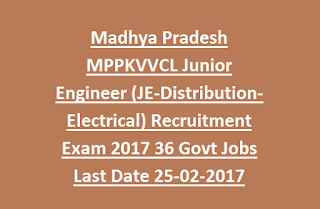 Madhya Pradesh MPPKVVCL Junior Engineer (JE-Distribution-Electrical) Recruitment Exam 2017 36 Govt Jobs Last Date 25-02-2017