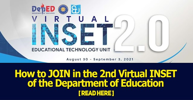 How to JOIN in the 2nd Virtual INSET of the Department of Education   Read here!   August 30 - September 3, 2021