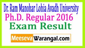 Dr. Ram Manohar Lohia Avadh University Ph.D. Regular 2016 Exam Results