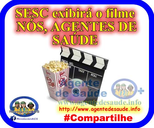 SESC exibirá o filme NÓS, AGENTES DE SAÚDE [Documentário] 1