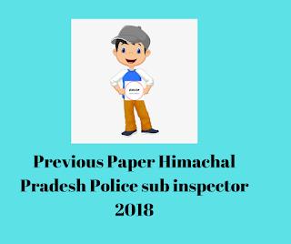 HPSSSB HAMIRPUR-Previous Paper Himachal Pradesh Police sub inspector 2018
