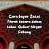 Cara bayar Zakat Fitrah secara dalam talian 'Online' Negeri Pahang