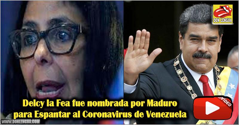 Delcy la Fea fue nombrada por Maduro para Espantar al Coronavirus de Venezuela