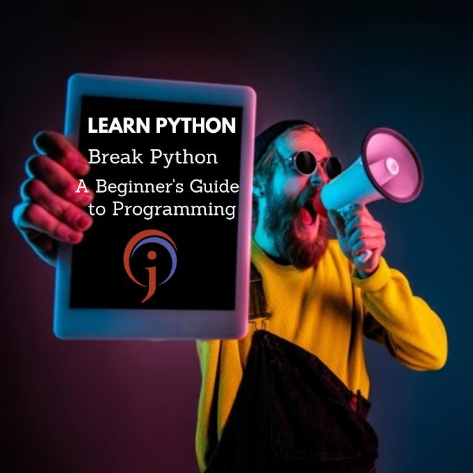 Learn Python, Break Python: A Beginner's Guide to Programming (JNNC Technologies Pvt.Ltd)
