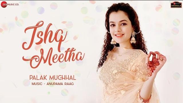 Ishq Meetha Lyrics - Palak Muchhal,Ishq Meetha Lyrics