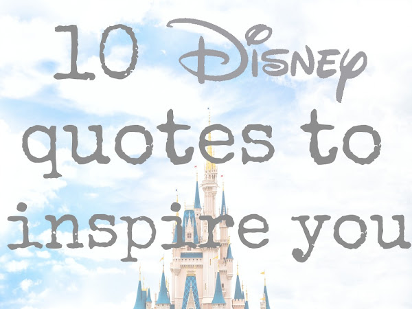 10 Disney Quotes To Inspire You