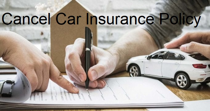 Do you want to cancel a car insurance policy? Know easy steps