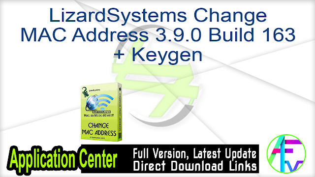LizardSystems Change MAC Address 3.9.0 Build 163 + Keygen
