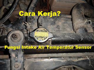 Begini Cara Kerja dan Fungsi Intake Air Temperatur Sensor (IATS)