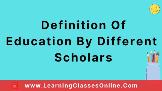 Definition Of Education By Different Scholars And Books : Vedas, Upanishad, Vivekananda, Sri Aurobindo, Rabindranath Tagore, Mahatma Gandhi, Friedrich