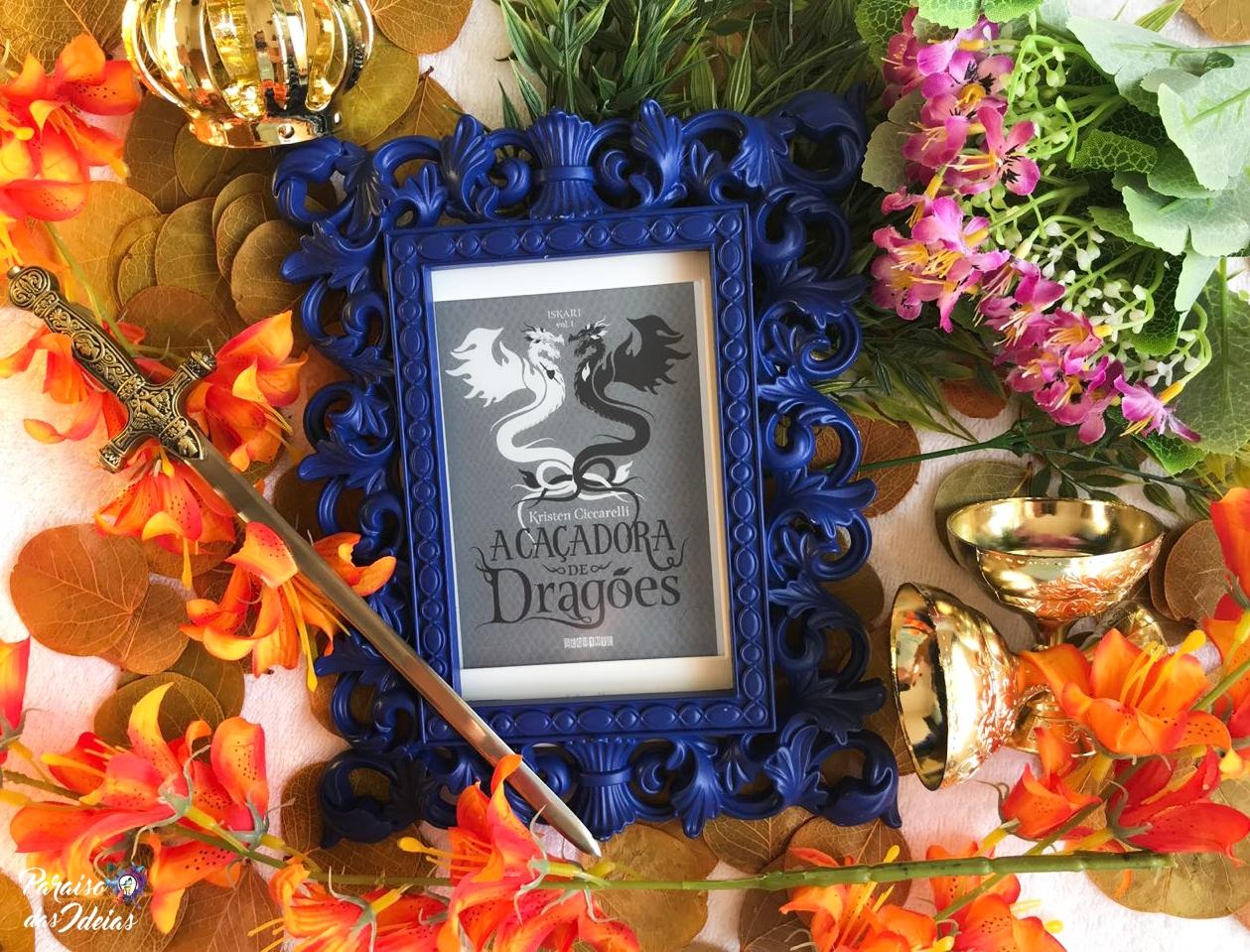 [Resenha] A Caçadora de Dragões #01 - Kristen Ciccarelli