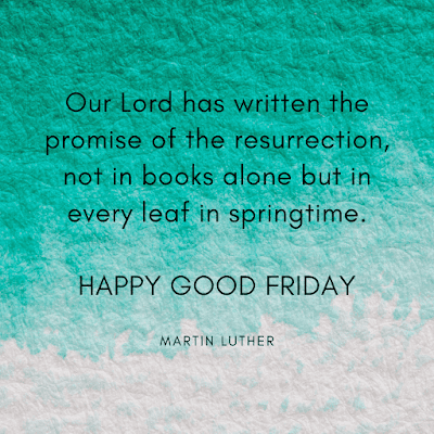 Martin Luther Good friday quotes with images