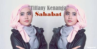 Lagu Sahabat - Tiffany Kenanga