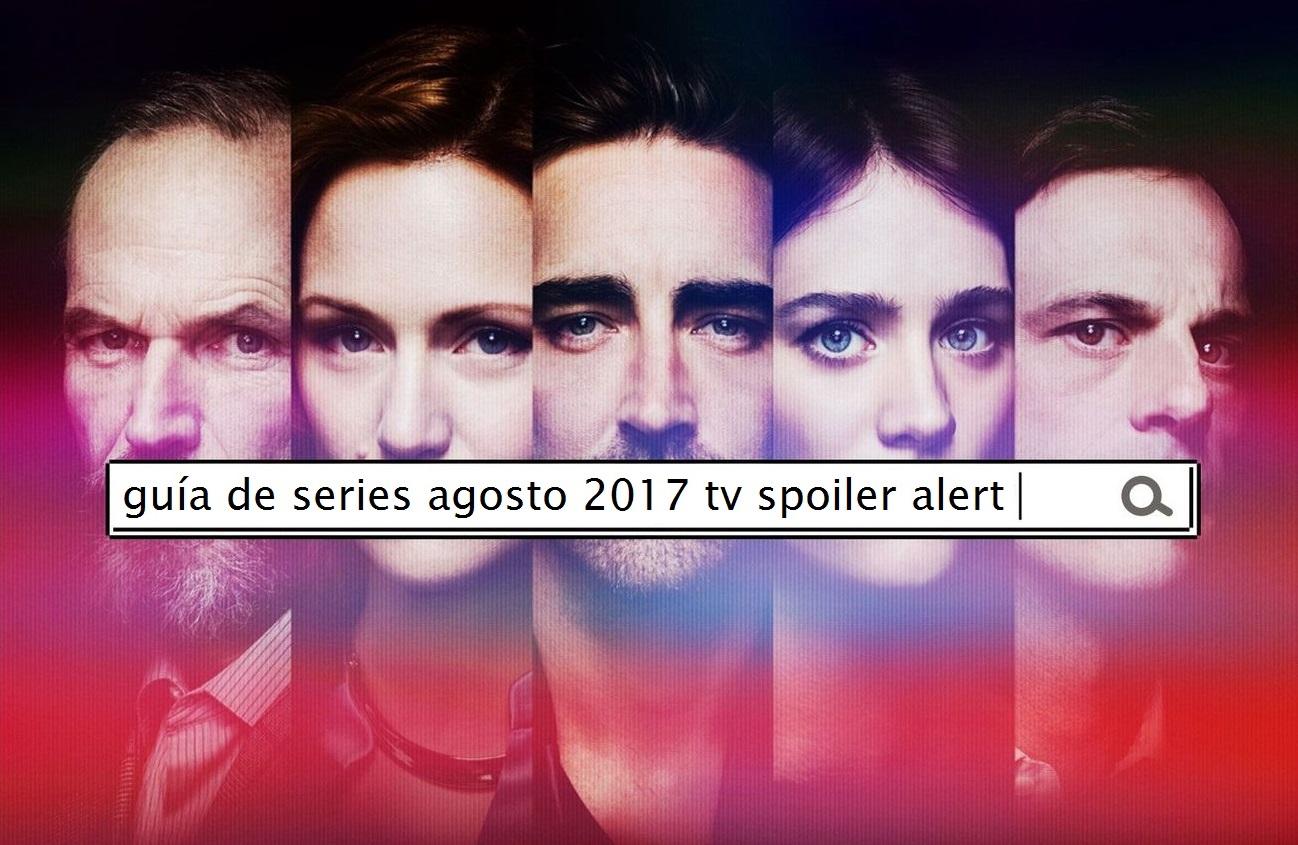 Guía de series de agosto 2017: Estrenos y regresos